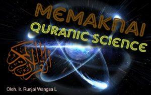 Memaknai Quranic Science Bagian I